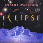 ECLIPSE - Desert Dwelling