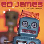 Ed James - In The 21st Century