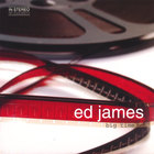 Ed James - Big Time