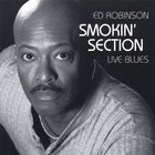 Ed Robinson - Smokin' Section Live Blues