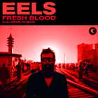 EELS - Fresh Blood (CDS)