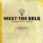 EELS - Meet The Eels (Essential Eels Vol.1 1996-2006)