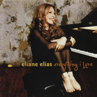 Eliane Elias - Everything I Love