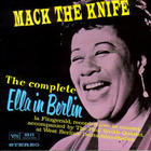 Ella Fitzgerald - Mack The Knif: The Complete Ella In Berlin