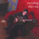 Ellis - Everything That's Real