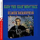 Elmer Bernstein - Baby The Rain Must Fall (Remastered)