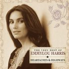 Emmylou Harris - The Very Best Of Emmylou Harris - Heartaches & Highways