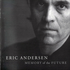 Eric Andersen - Memory of the Future