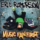 Eric Roberson - Music Fan First