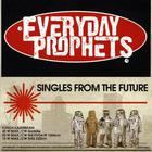 Everyday Prophets - Singles From The Future