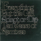 Everything But The Girl - Adapt Or Die - Ten Years Of Remixes