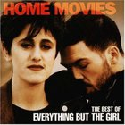 Everything But The Girl - Home Movies: The Best Of Everything But The Girl