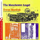 Ewan MacColl - The Manchester Angel (Digitally Remastered)