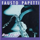 Fausto Papetti - Run To Me