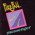 Firefall - Messenger