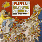 Public Flipper Limited Live 1980–1985 CD1