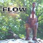 Flow - Wooden Elephants