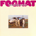 Foghat - Rock And Roll Outlaws (Reissued 1987)