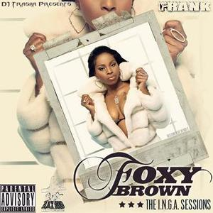 Dj Trasha & Foxy Brown: The I.N.G.A. Sessions