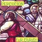Percucion For Christ
