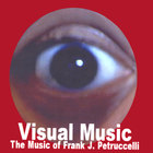 Frank Petruccelli - Visual Music