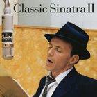 Frank Sinatra - Classic Sinatra II