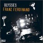 Franz Ferdinand - Ulysses (EP)