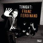 Franz Ferdinand - Tonight: Franz Ferdinand (Deluxe Edition) CD2