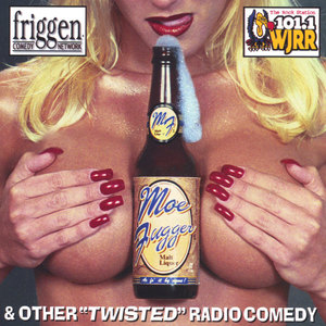 "Moe Fugger Malt Liquor: ""Twisted"" Radio Comedy"