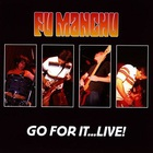 Fu Manchu - Go For It... Live! CD1