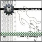 Elektro-Polizei / Alarm Fuer Fusspils 11!
