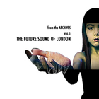 Future Sound Of London - From The Archives Vol. 1