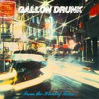 Gallon Drunk - From The Heart Of Town