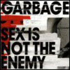 Garbage - Sex Is Not The Enemy (CDS)