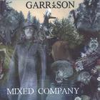 GARRISON - Mixed Company