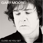 Gary Moore - Close As You Get