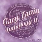 Gary Tanin - Gary Tanin/Anthology II (1973-1980)