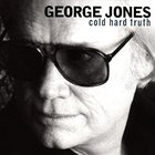 George Jones - Cold Hard Truth