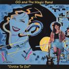 "GG & The Magic Band ""Gotts Ta Go"""