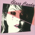 Glass Candy - I Always Say Yes (EP)