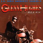 Glenn Hughes - L.A. Blues Authority Volume Ii Glenn Hughes - Blues