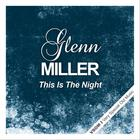 Glenn Miller - This Is The Night (Remastered)