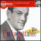 Glenn Miller - The Unforgettable
