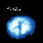 God Is An Astronaut - A Moment Of Stillness (EP)