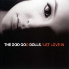 Goo Goo Dolls - Let Love in