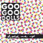 Goo Goo Dolls - Hold Me Up
