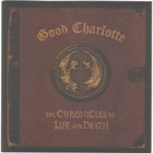 Good Charlotte - The Chronicles of Life and Dea