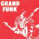 Grand Funk Railroad - Grand Funk Railroad (Red Album)