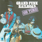 Grand Funk Railroad - 1969 - On Time