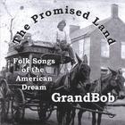 GrandBob - The Promised Land